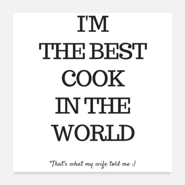Cook The Best Cook in the World - Poster 24 x 24 (60x60 cm)