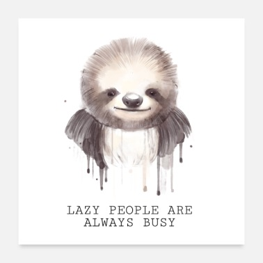 Lazy Lazy People Are Always Busy - Watercolor Sloth - Poster 24 x 24 (60x60 cm)