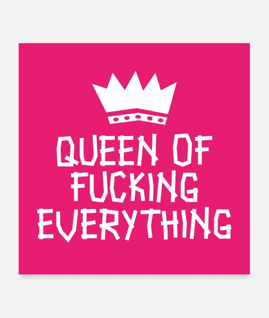 Egoist Posters - Queen of fucking everything poster - Posters white