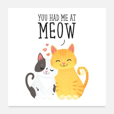 Cute You Had Me At Meow - Poster