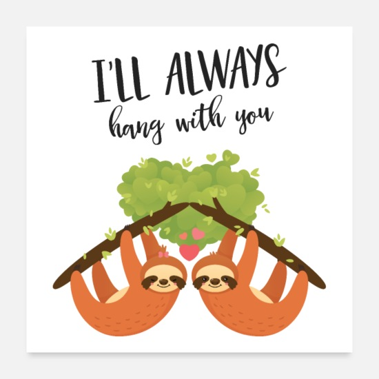 Paare Poster - I'll Always Hang With You - Lazy Sloth Love Couple - Poster Weiß