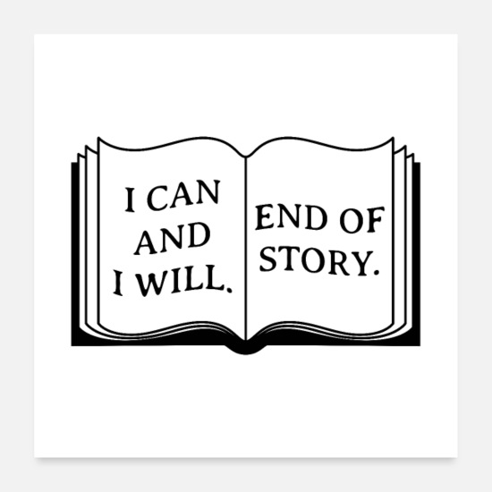 Motivation Poster - I Can And I Will. End Of Story. - Poster Weiß