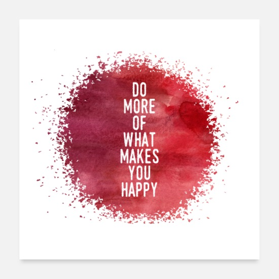 Abschluss Poster - Do More Of What Makes You Happy - Poster Weiß