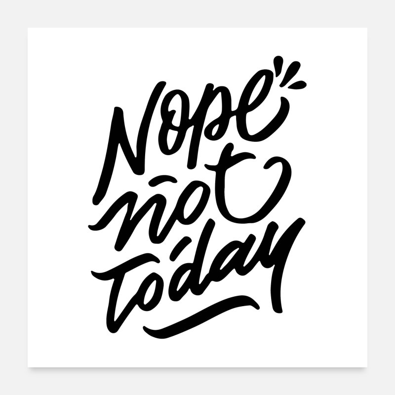 Office Posters - Nope Not Today - Posters white
