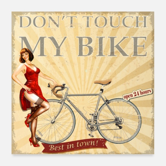 Bicyclette Posters - Dont touch my bike - Nobody touches my bike - Posters white