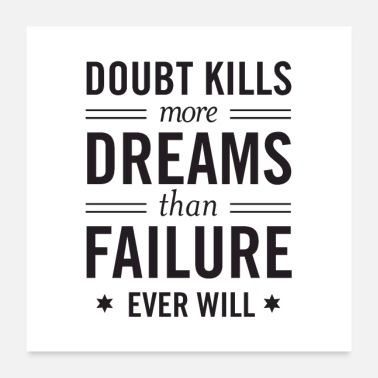 Doubt Kills More Dreams Than Failure Ever Will - Poster