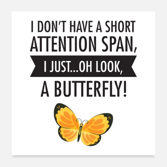 Office Posters - I Do not Have A Short Attention Span ... - Posters white