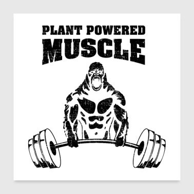 Plant Powered Muscles - Poster 24 x 24 (60x60 cm)