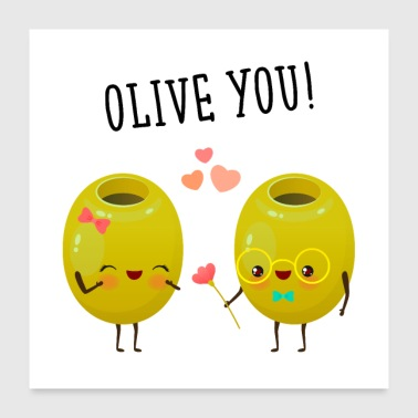 Olive You! - Olive lovers - Juliste 60x60 cm