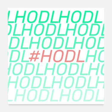 Tradition HODL Votre crypto - Poster 60 x 60 cm
