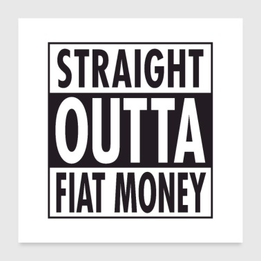 Straight Outta FiatMoney - Poster 60x60 cm