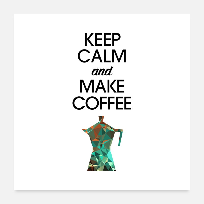 Love Posters - Keep Calm And Make Coffee - Posters white