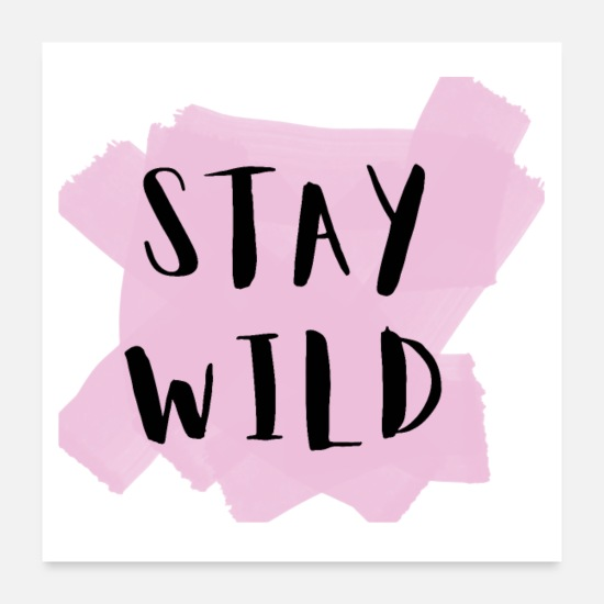 Motivation Poster - STAY WILD Poster - Poster Weiß