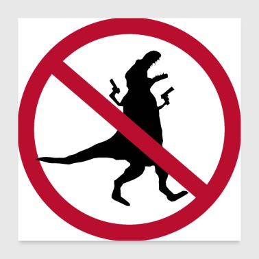 Prohibition Prohibition of looting #dinosaurus - Poster 24 x 24 (60x60 cm)