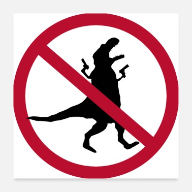 Prohibited Prohibition of looting #dinosaurus - Poster 24 x 24 (60x60 cm)