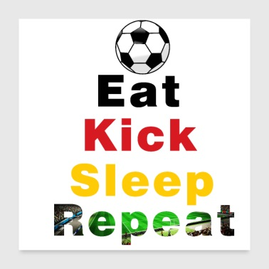 Kick Eat Kick Slep Repeat Germany Football - Poster 24 x 24 (60x60 cm)