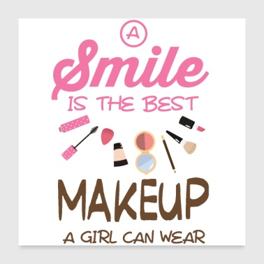 Laugh A laugh is the best makeup for a girl - Poster 24 x 24 (60x60 cm)