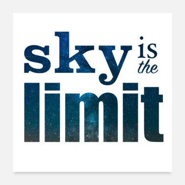 Sky Limit sky is the limit Milchstraße Sterne Geschenk - Poster