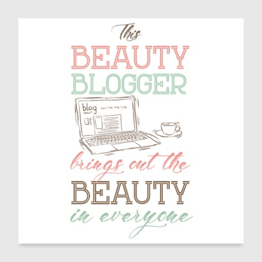 Beauty blogger beauty - Poster 24 x 24 (60x60 cm)