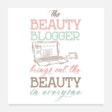 Beautiful Beauty blogger beauty - Poster 24 x 24 (60x60 cm)