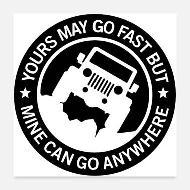 Fast Yours may go fast but mine can go anywhere - Poster
