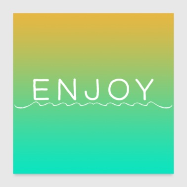 ENJOY - Juliste 60x60 cm