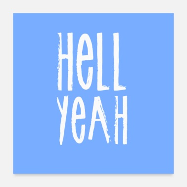 Hell hell Yeah - Poster 60x60 cm