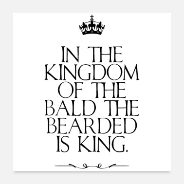 Kingdom Beard king - Poster 24 x 24 (60x60 cm)