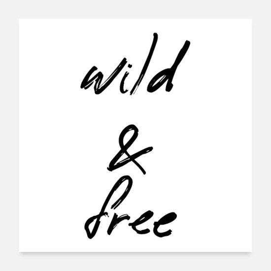 Frei Poster - wild and free - Poster Weiß