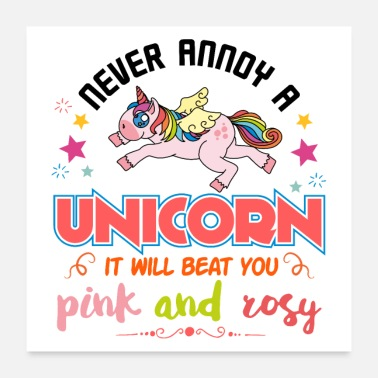 Funny Unicorn Never annoy a unicorn - funny saying - Poster 24 x 24 (60x60 cm)