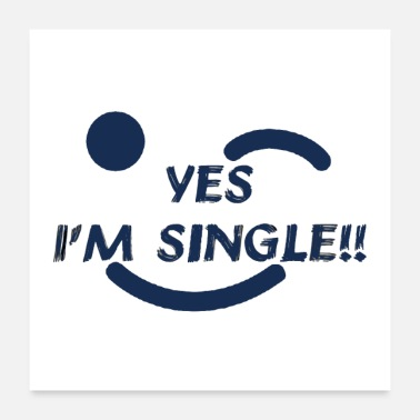 Single Single but not alone gift gift idea - Poster 24 x 24 (60x60 cm)