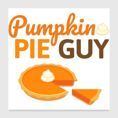 Pumpkin Pie Guy - Pumpkin Cake Halloween Fall - Poster 24 x 24 (60x60 cm)
