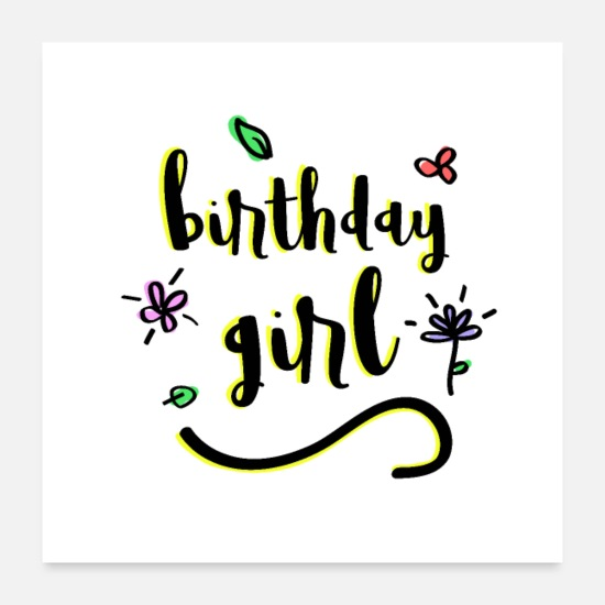 "Birthday Posters - Lettering ""Birthday Girl"" with flowers - Posters white"