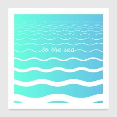 To The Sea - Poster 24 x 24 (60x60 cm)