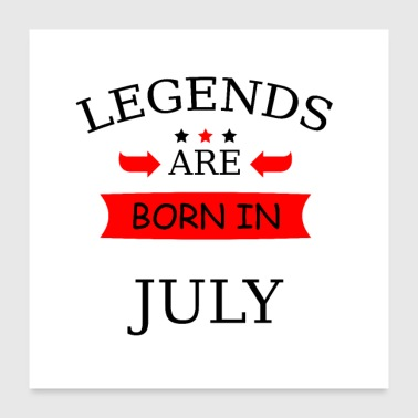 Born In Born in July Born in July Birthday - Poster 24 x 24 (60x60 cm)