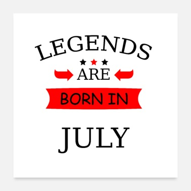 Datum legend are born in july Geboren in Juli Geburtstag - Poster