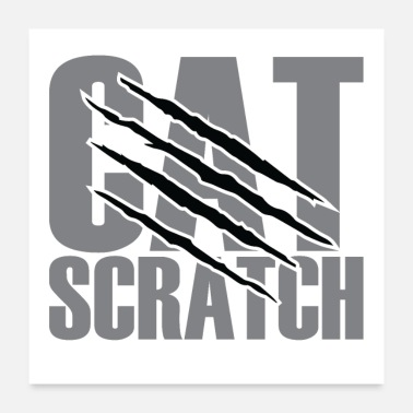 Scratch Cat Cat Scratch - Juliste