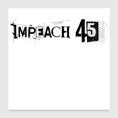 Anti-Trump Impeach 45 8645 - Poster 60 x 60 cm