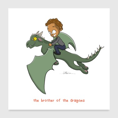 The brother of the dragons - Poster 24 x 24 (60x60 cm)