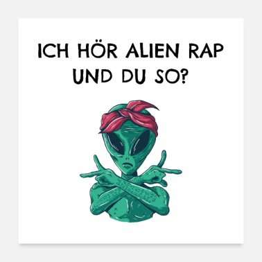 Rap I hear Alien Rap and you like that? - Poster 24 x 24 (60x60 cm)