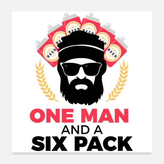 Alcohol Posters - One Man And A Six Pack - Man Masculinity Beer - Posters white