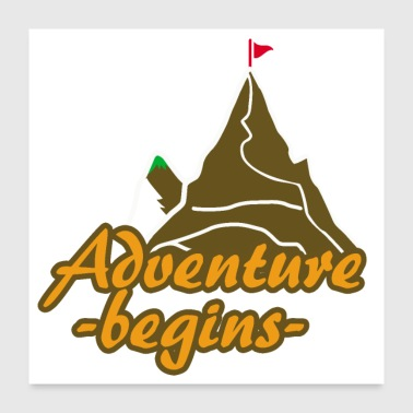 Outdoor adventure begins summit climb poison - Poster 24 x 24 (60x60 cm)