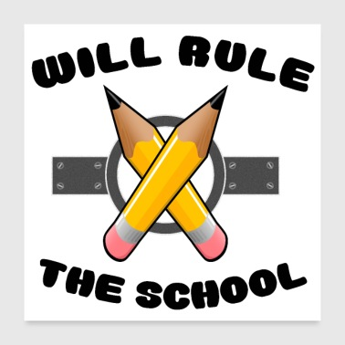 Will Rule The School - Poster 24 x 24 (60x60 cm)