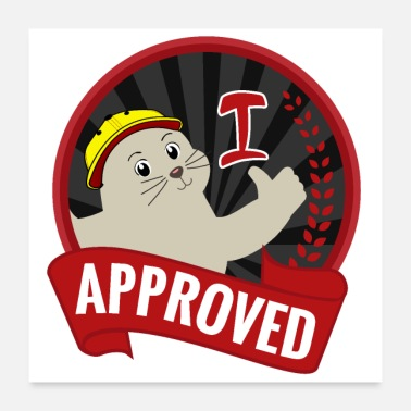 Siegel Seal of Approval Approved Cute Seal Cute Happy - Poster