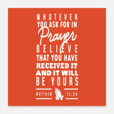 Prayer Matthew 11:24 - Poster 24 x 24 (60x60 cm)