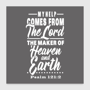 Psalm 121:2 - Poster 24 x 24 (60x60 cm)