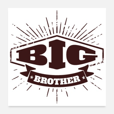 Brothers Big Brother Big Sister Big Brother Badge - Poster