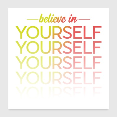 Believe in yourself - Poster 24 x 24 (60x60 cm)