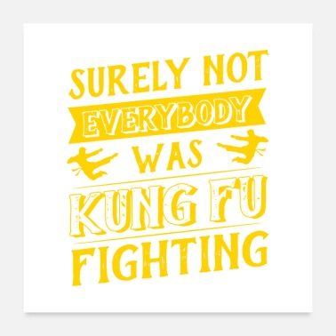 Original surely not everybody was kung fu fighting origin - Poster 24 x 24 (60x60 cm)
