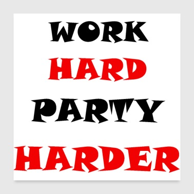Worker Work Hard Party Harder - Poster 60x60 cm